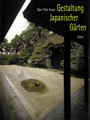Gestaltung japanischer Gärten (ISBN-Nr. 3-8001-6671-2)